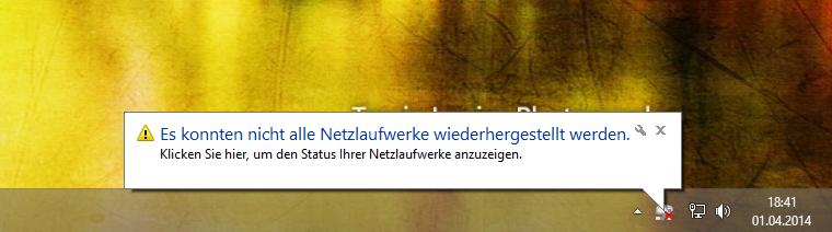 """Windows Meldung """"Es konnten nicht alle Netzlaufwerke wiederhergestellt werden."""""""
